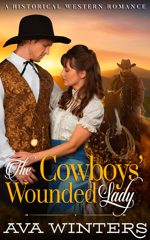 The Cowboys' Wounded Lady, by Ava Winters