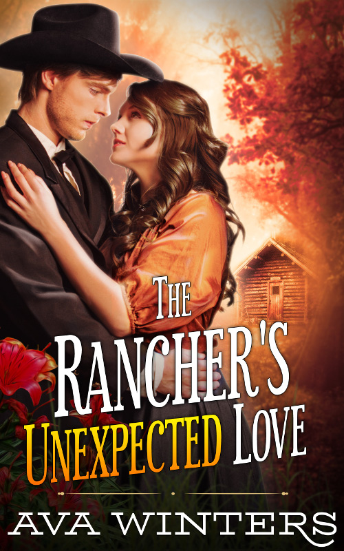 The Rancher's Unexpected Love, by Ava Winters