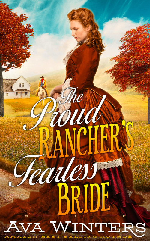 The Proud Rancher's Fearless Bride